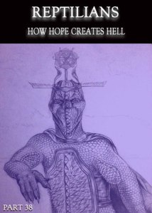full_reptilians-how-hope-creates-hell-part-38